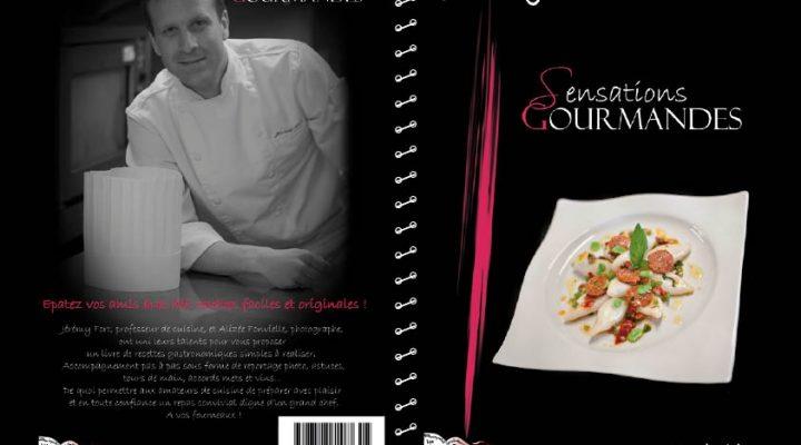 Sensations Gourmandes – Sortie du Livre de cuisine avec le chef FORT